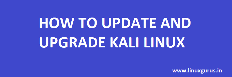How To Update and Upgrade Kali Linux